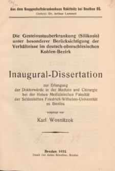 Die Gesteinsstauberkrankung (Silikosis) unter besonderer Berücksichtigung der Verhältnisse im deutsch-oberschlesischen Kohlen-Bezirk