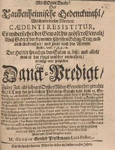 Das Taubenheimische Gedenckmahl, Welches in diesen Worten Cædenti Resistitur, Es widerstehet der Gewalt [...] nach den Worten Hiob 1. vers. 7, 8, 9, 10. [...] vermöge einer hertzlichen Danck-Predigt, Zu der Zeit, als selbiges Orthes Nider-Gemeine [...] mit der gräulichen Pestilentz-Seuche von dem 22. Septembr. des 1680sten Heyl-Jahres in die 18. Wochen anheim gesucht, daran 18. Personen [...] gestorben [...] aufrichten, und [...] zum Druck übergeben wolte M. George Gottlob Pitzschmann [...].
