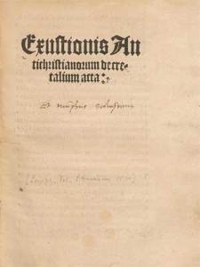 Exustionis Antichristianorum decretalium acta.